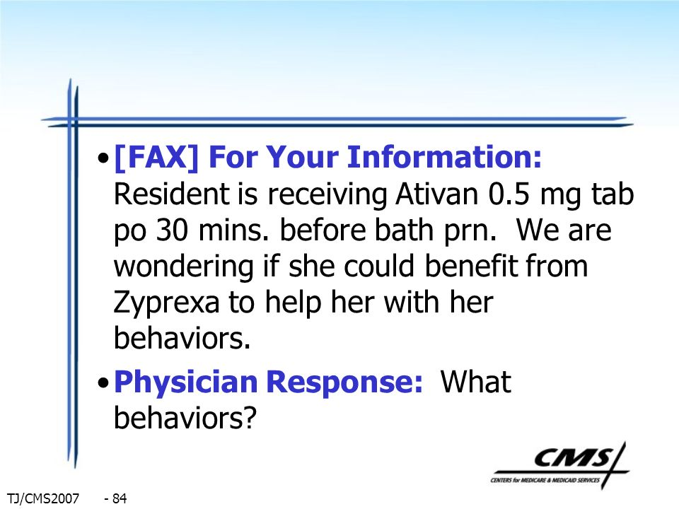 [FAX] For Your Information: Resident is receiving Ativan 0